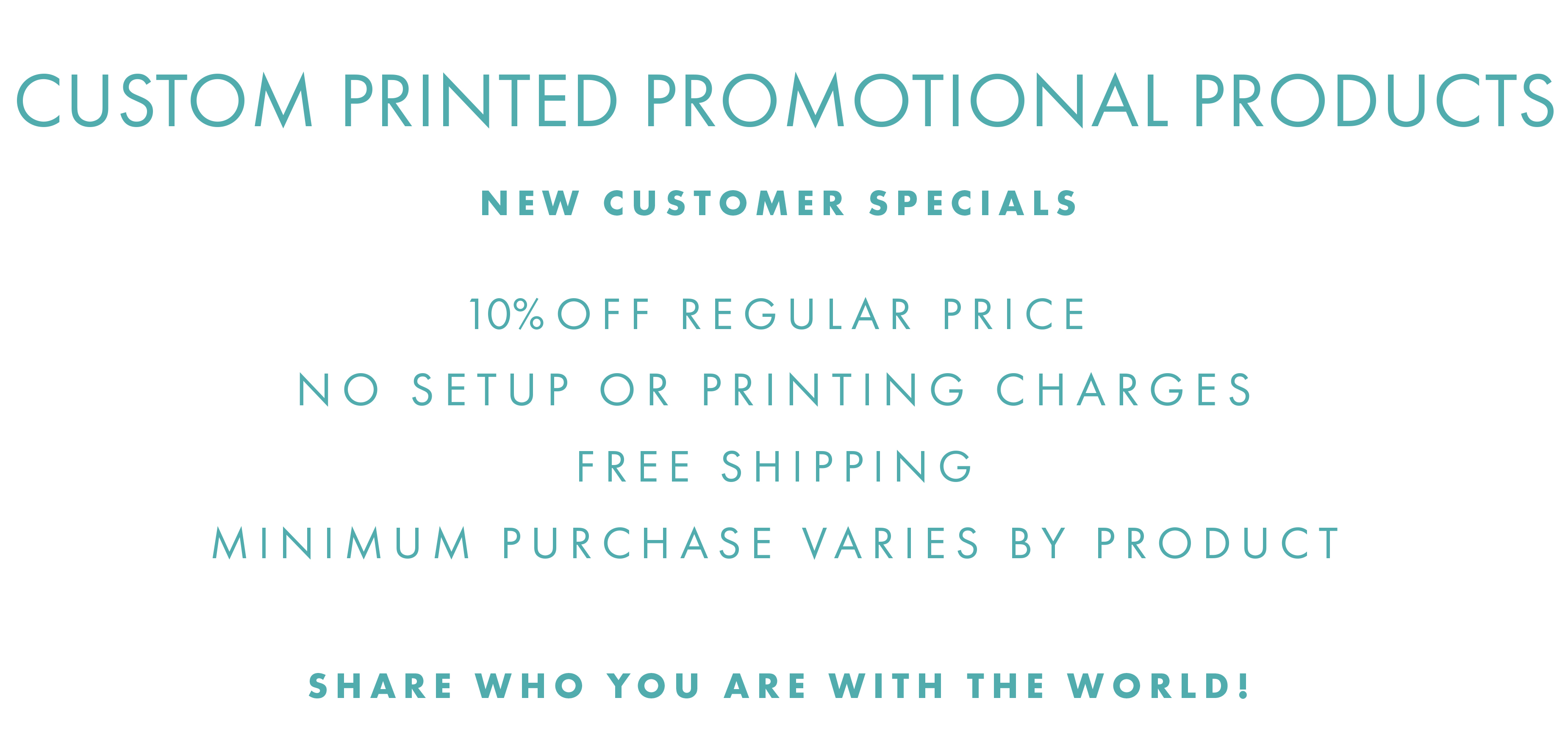 Custom Printed Promotional Products, no setup or printing charges, free shipping